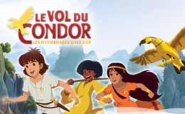 Mystérieuses Cités d'Or : Le Vol du Condor