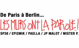 Les murs ont la parole ! De Paris à Berlin...