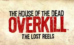 The House of the Dead: Overkill - The Lost Reels