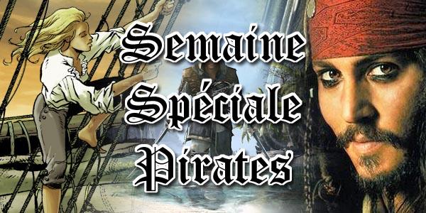 Semaine Spéciale : les Pirates à l'abordage de MaXoE !