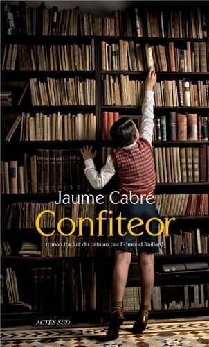 Confiteor de Jaume Cabre – Actes Sud – 26 euros