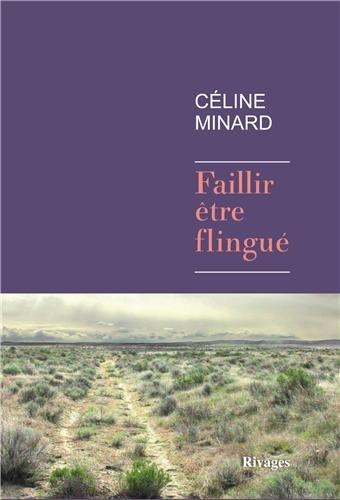Faillir être flingué de Céline Minard - Payot Rivages - 20 euros