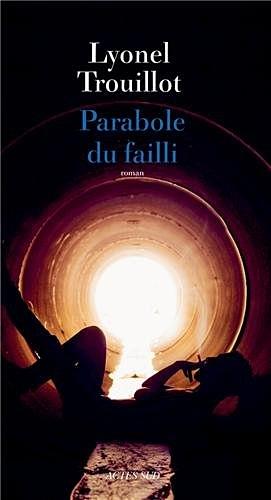 Parabole du failli de Lyonel Trouillot – Actes Sud – 19 euros
