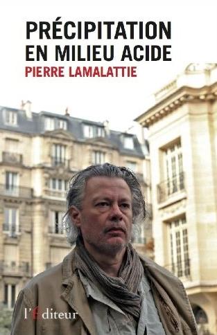 Précipitation en milieu acide de Pierre Lamalattie - L'EDITEUR – 19 euros