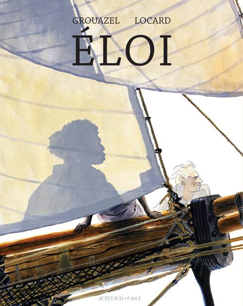Eloi de Locard et Grouazel (Actes Sud L'an 2) Couverture