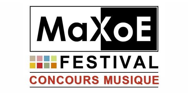 MaXoE Festival : Grand Concours Spécial Musique