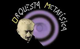 Orquesta Metafisica