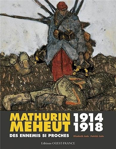 Mathurin Méheut, 1914 – 1918, des ennemis si proches