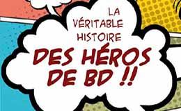 La véritable histoire des héros de BD