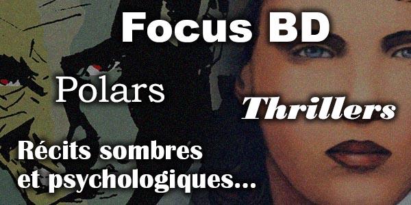 Focus BD : Polars, Thrillers, Récits sombres et psychologiques…