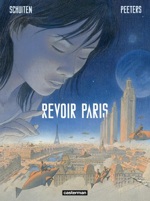 Revoir Paris de Benoît Peeters  & François Schuiten - Casterman (2014)