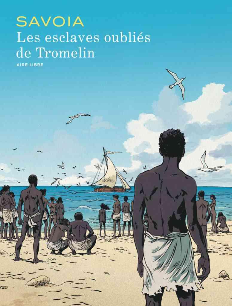 Esclaves oubliés de Tromelin