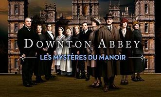 Downton Abbey: Les Mystères du Manoir