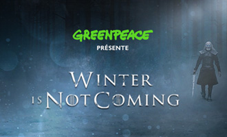 Greenpeace s'inspire de Game of Thrones et présente 'Winter is not coming'