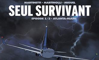 Seul Survivant Tome 1/3 - Atlanta Miami chez Les Humanoïdes Associés