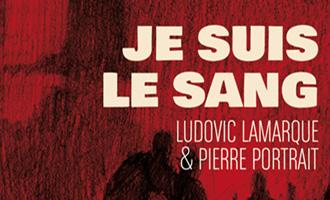 Je suis le sang de Ludovic Lamarque et Pierre Portrait chez les moutons électriques