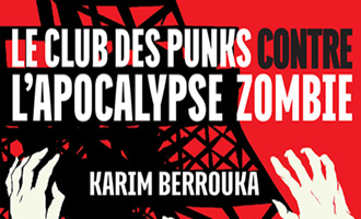 Le Club des punks contre l'apocalypse zombie de Karim Berrouka chez ActuSF