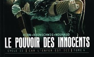 Le pouvoir des innocents, Cycle II 'Car l'enfer est ici', Tome 4 de Luc Brunschwig chez Futuropolis