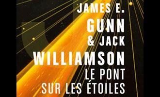 Le pont sur les étoiles de James E. Gunn & Jack Williamson chez les moutons électriques