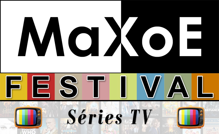 MaXoE Festival Séries TV