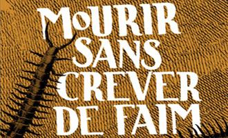 Mourir sans crever de faim par Jean-Marc Royon chez AAARG!