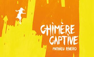 Chimère captive - Les Arpenteurs de rêve 1 de Mathieu Rivero chez les moutons électriques