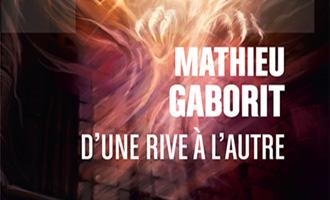 D'une rive à l'autre de Mathieu Gaborit chez ActuSF