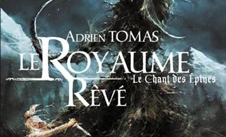 Le Royaume Rêvé - Le chant des épines d'Adrien Tomas chez Mnémos