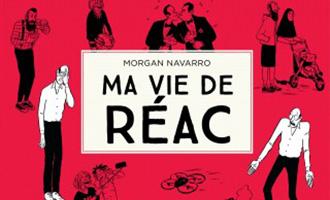 Ma vie de réac Tome 1 de Morgan Navarro chez Dargaud