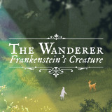 The Wanderer – Frankenstein's Creature : Une narration pleine d'émotions